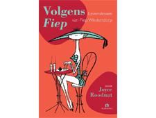 'Volgens Fiep': levenslessen van Fiep Westendorp en Joyce Roodnat